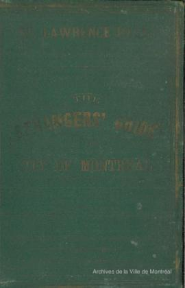The Strangers' Guide to the City of Montreal / T.E. Foster . - 1879