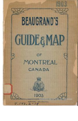 Beaugrand's Guide & Map of Montreal / Beaugrand, R. . - 1903