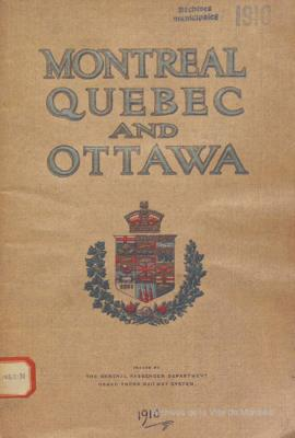 Montreal, Quebec and Ottawa = Three Interesting Cities in Canada / The General Passenger Department Grand Trunk Railway System . - 1910