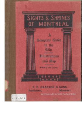 Sights & Shrines of Montreal , A complete guide to the City - Illustrations and map / Lighthall, William Douw . - 1911
