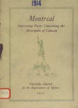 Montréal, Interesting Facts Concerning the Metropolis of Canada = Especially Adapted for the Requirements of Visitors. - 1914
