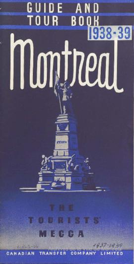 Guide and Tour Book to Montreal. The tourists Mecca. / Canadian Transfer Company . - 1938-1939