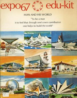 l'expo67 instruit : Terre des hommes. = expo67 edu-kit : Man and his world. - 1963.