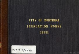 City of Montreal Inundation Works 1888. - 1888