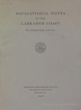 Navigational Notes on the Labrador Coast by Alexander Forbes. -1938
